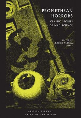 Promethean Horrors - Classic Stories of Mad Science