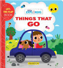 Little Explorers: Things That Go! - A Lift-The-Flap Book