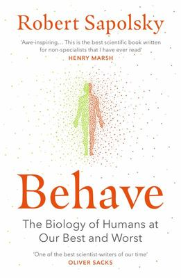 Behave: The Biology of Humans at Our Best and Worst (PB)