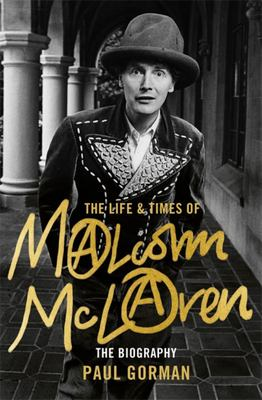 Malcolm Mclaren - The Authorised Biography