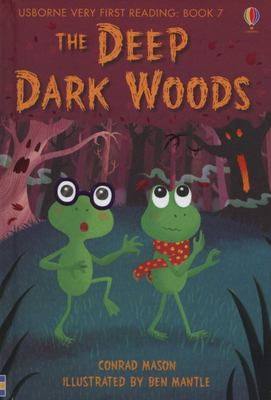 The Deep, Dark Woods (Usborne Very First Reading #7)