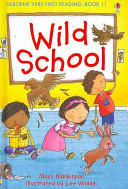 Wild School (Usborne Very First Reading #11)