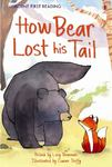 How Bear Lost His Tail (Usborne First Reading Level 2)