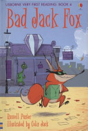 Bad Jack Fox (Usborne Very First Reading #4)