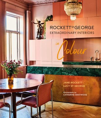 Rockett St George Extraordinary Interiors in Colour