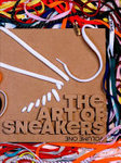 The Art of the Sneaker Volume One