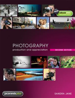 Photography: Production and Appreciation 2nd edition