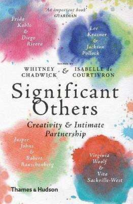 Significant Others : Creativity and Intimate Partnership