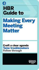 Hbr Guide to Making Every Metting Matter