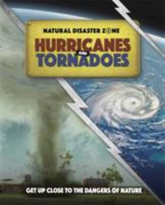 Natural Disaster Zone: Hurricanes and Tornadoes - Hurricanes and Tornadoes
