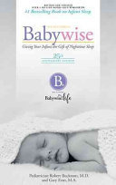 On Becoming Baby Wise - 25th Anniversary Edition - Giving Your Infant the Gift of Nighttime Sleep