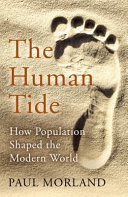 The Human Tide - How Population Shaped the Modern World