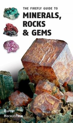 The Firefly Guide to Minerals, Rocks and Gems