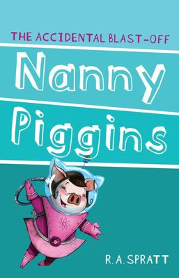 The Accidental Blast-Off (Nanny Piggins #4)