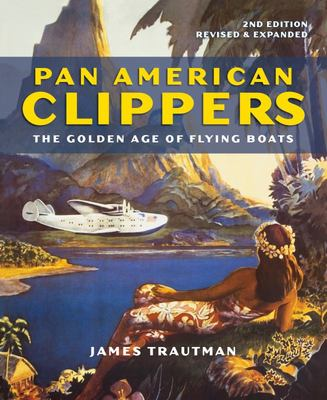 Pan American Clippers - The Golden Age of Flying Boats