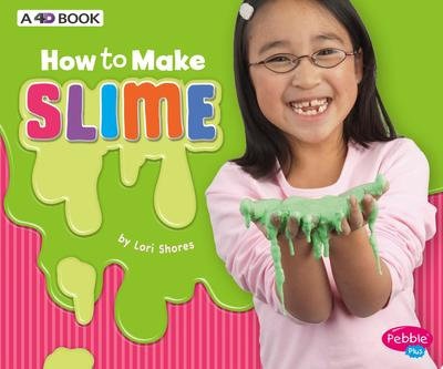 How to Make Slime - A 4D Book
