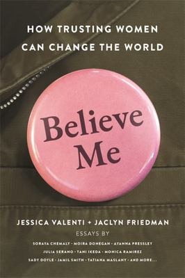 Believe Me - How Trusting Women Can Change the World