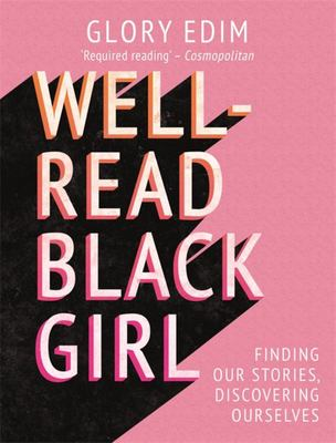 Well-Read Black Girl - Finding Our Stories, Discovering Ourselves