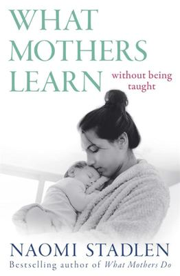 What Mothers Learn - From the Experience of Having Children