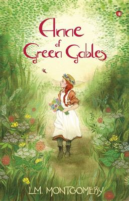 Anne of Green Gables (Anne of Green Gables #1: Virago Modern Classics)