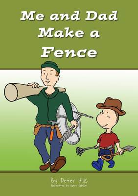 Me and dad Make a Fence