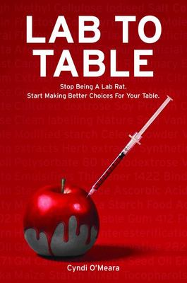 Lab to Table - Stop Being a Lab Rat. Start Making Better Choices for Your Table