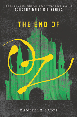 The End of Oz (Dorothy Must Die #4)