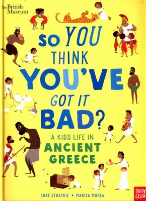 A Kid's Life in Ancient Greece (So You Think You've Got It Bad?)