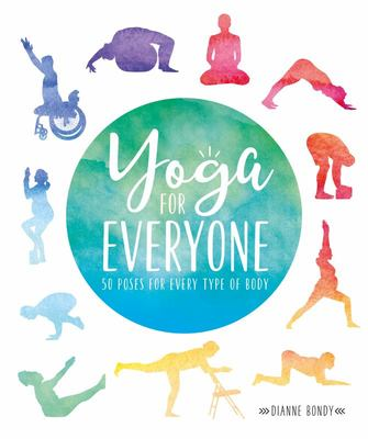 Yoga for Everyone: 50 Poses ...