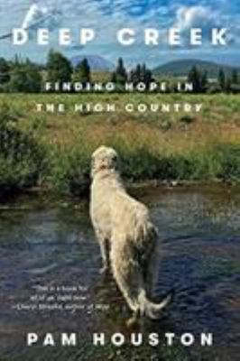 Deep Creek - Finding Hope in the High Country