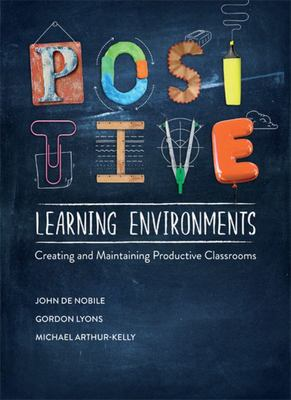 Positive Learning Environments - Creating and Maintaining Productive Classrooms