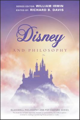 Disney and Philosophy: Truth, Trust, and a Little Bit of Pixie Dust