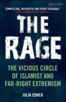 The Rage - The Vicious Circle of Islamist and Far Right Extremism