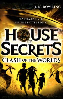 Clash of the Worlds (#3 House of Secrets)