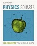 Physics Squared (100 Concepts You Should Know)
