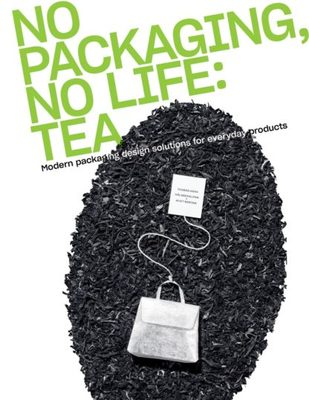 No Packaging, No Life: Tea - Modern Packaging Design Solutions for Everyday Products