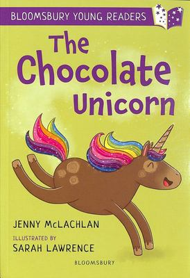 The Chocolate Unicorn (Bloomsbury Young Readers)