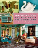 Mid Century Living: the Butterfly House Collection