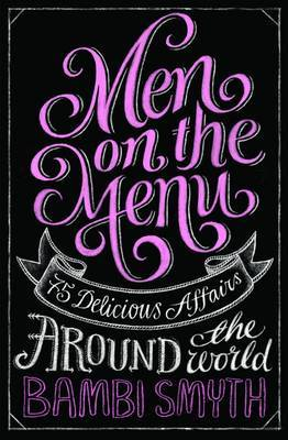 Men on the Menu 75 Delicious Affairs Around the World