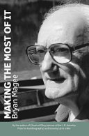 Making the Most of It - By the Author of Clouds of Glory and Winner of the J. R. Ackerley Prize for Autobiography