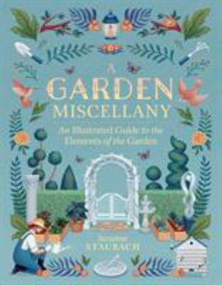 A Garden Miscellany - An Illustrated Guide to the Elements of the Garden