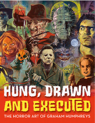 Hung, Drawn and Executed - The Horror Art of Graham Humphreys