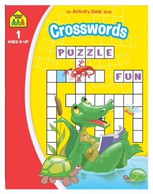 Crosswords Puzzle Fun (School Zone Activity Book)