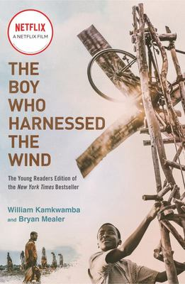 The Boy Who Harnessed the Wind - Young Readers Edition (Netflix Tie-In)