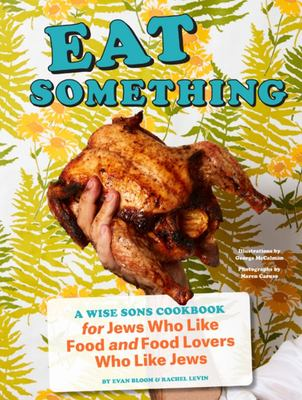 Eat Something - A Wise Sons Book for Jews Who Like Food and Food Lovers Who Like Jews