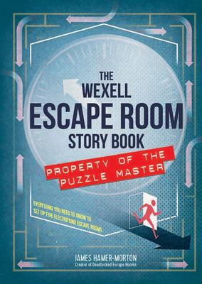The Wexell Escape Room Story Book - Everything You Need to Know to Set up Five Electrifying Escape Rooms