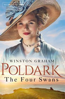 The Four Swans: A Novel of Cornwall, 1795-1797 (#6 Poldark) (TV tie-in)