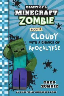 Cloudy with a Chance of Apocalypse (#14 Diary of a Minecraft Zombie)