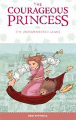 The Unremembered Lands (The Courageous Princess Volume 2)
