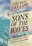 Sons of the Waves - A History of the Common Sailor, 1740-1840